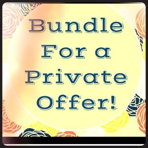 Bundle 2 OR MORE for a private offer!